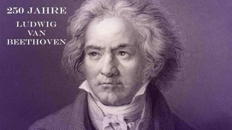 Ludwig van Beethoven – 250 Jahre Musikgeschichte